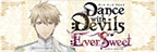 Dance with Devils-EverSweet-